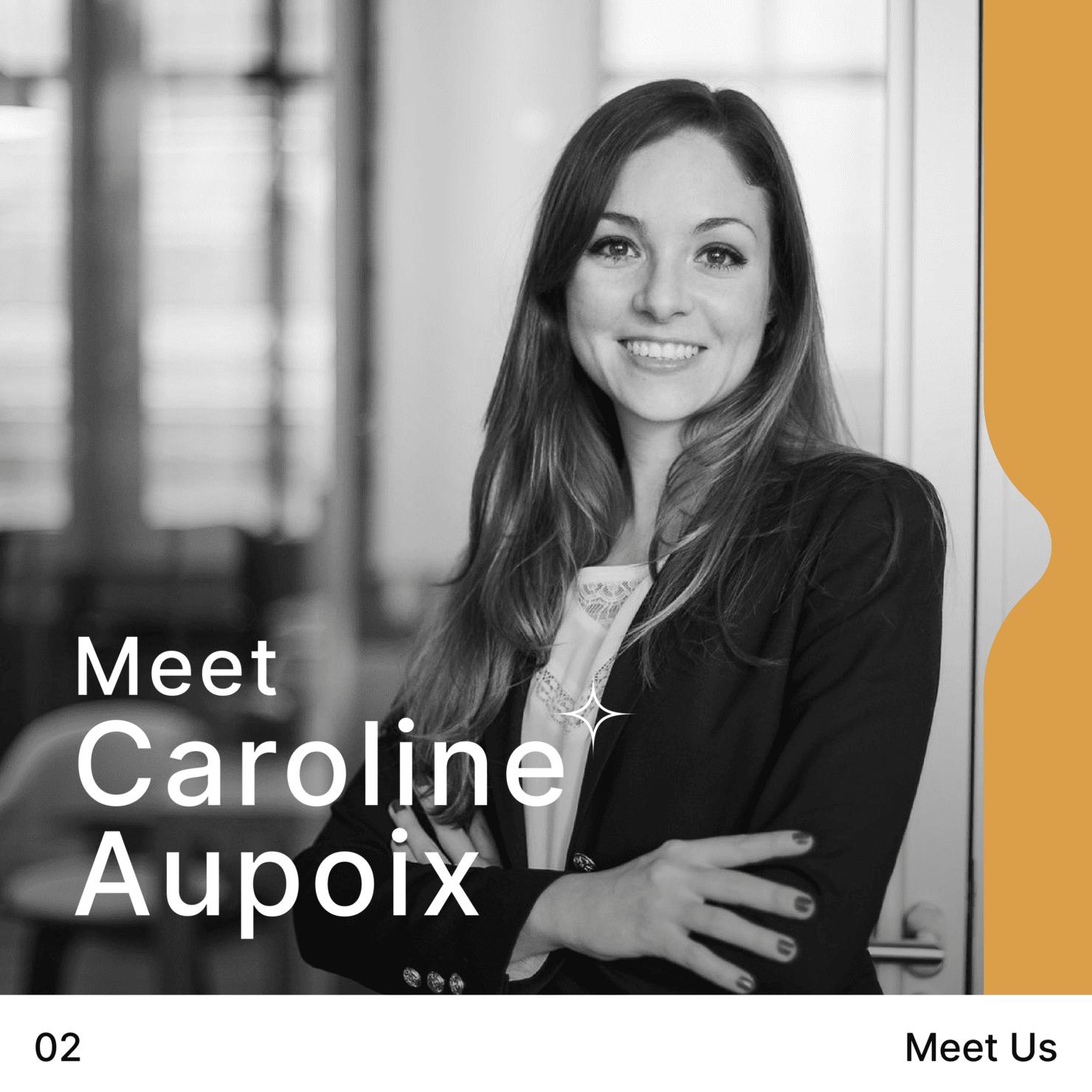 meet us – Caroline AUPOIX